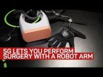 5G lets you remotely perform surgery with a robot arm