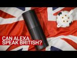 Can the Amazon Echo speak British?