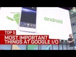 Google I/O: The 5 most important takeaways
