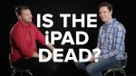 Is the iPad dead?