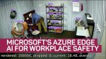 Microsoft's Azure Edge wants to make the workplace safer with AI