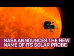 "NASA's newly named Parker Solar Probe to ""touch the sun"""