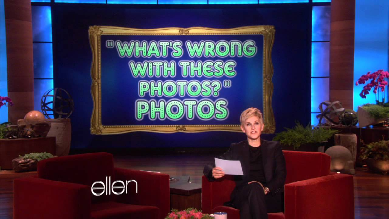 Ellen's Favorite What's Wrong… Photos!