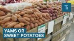 The yams you've been eating are probably sweet potatoes