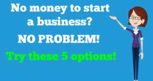 No Money to Start a Business? No Problem. Try These 5 Options.