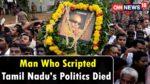 Man Who Scripted Tamil Nadu's Politics Died   Karunanidhi Latest News   CNN News18