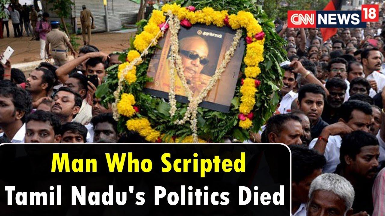 Man Who Scripted Tamil Nadu's Politics Died | Karunanidhi Latest News | CNN News18