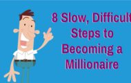 8 Slow and Steady Steps to Striking It Rich