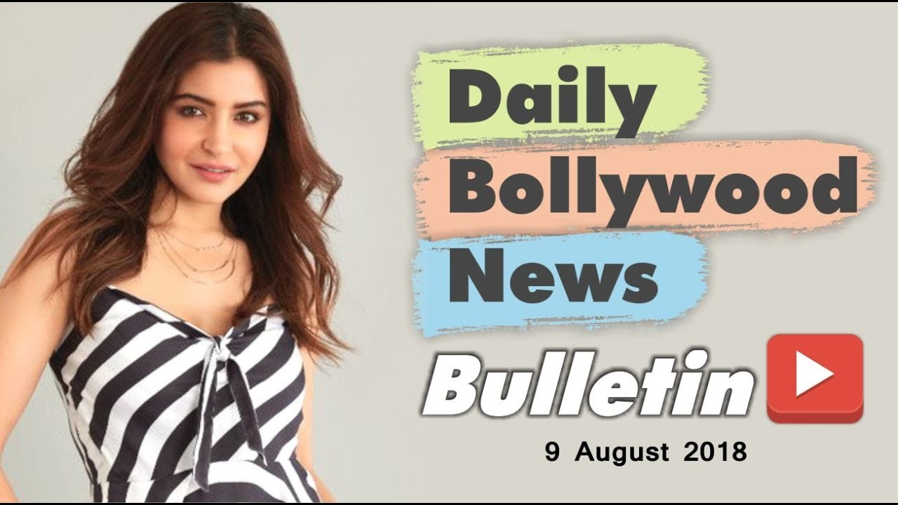 Latest Hindi Entertainment News From Bollywood | 09 August 2018