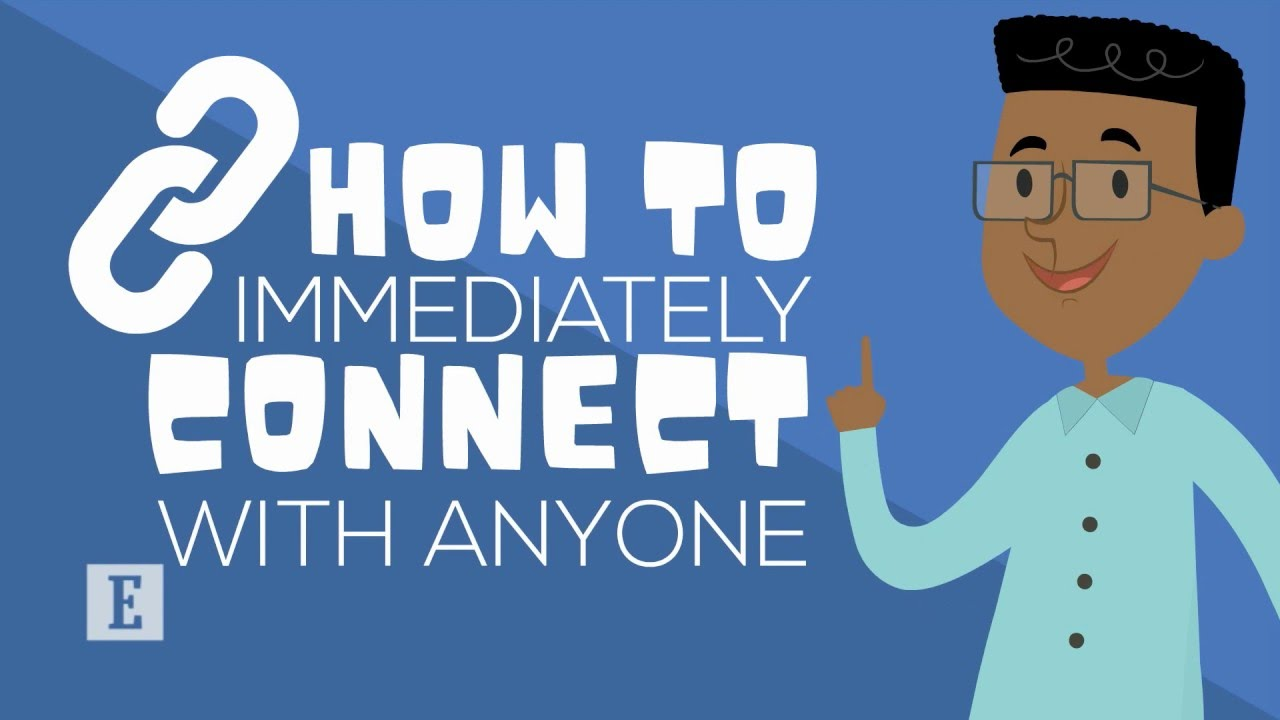 How to Immediately Connect with Anyone
