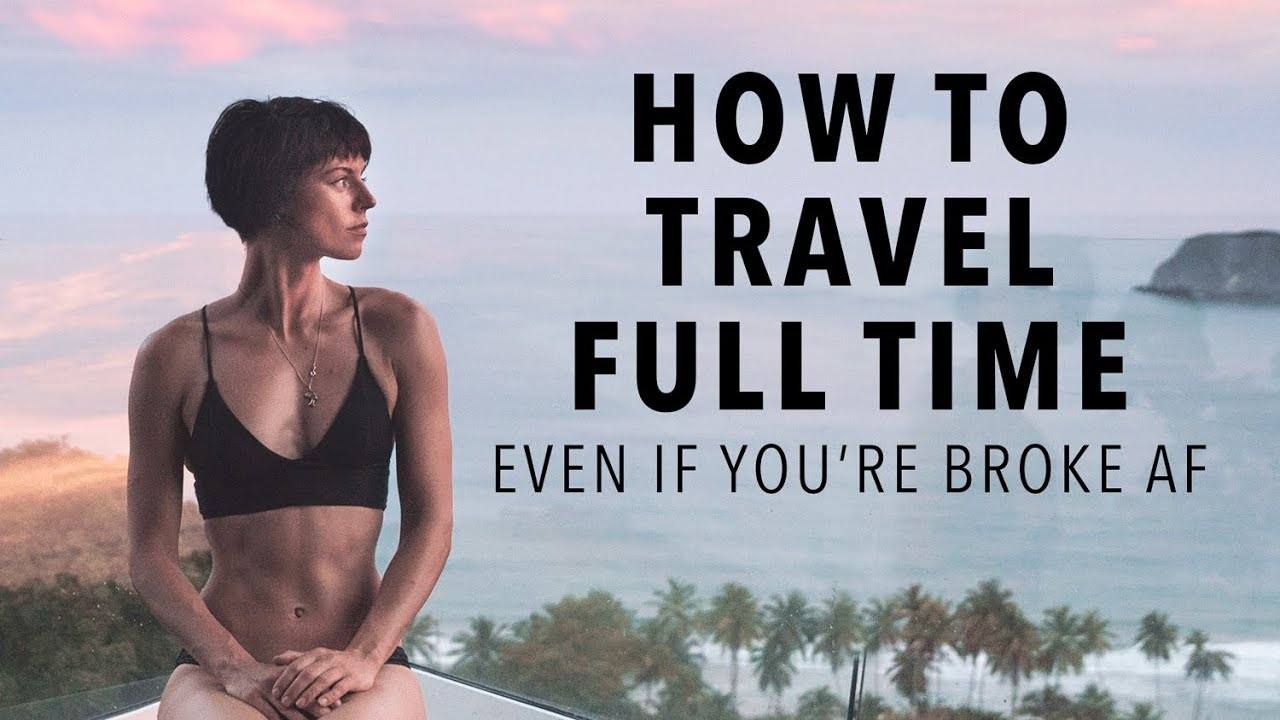 How To Afford a Life of Non-Stop Travel (Even if You're Broke AF)
