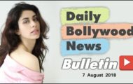 Latest Hindi Entertainment News From Bollywood | 07 August 2018