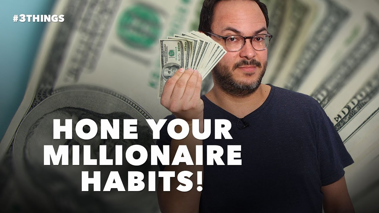 3 Tips for Developing the Financial Habits of a Millionaire
