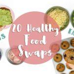 20 Healthy Food Swaps | Easy Food Life Hacks